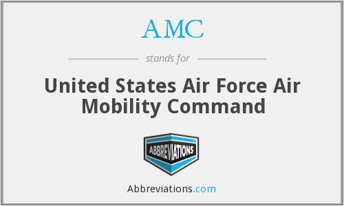 AMC - United States Air Force Air Mobility Command