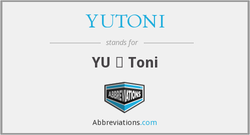 What does YUTONI stand for?