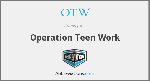 OTW - Operation Teen Work