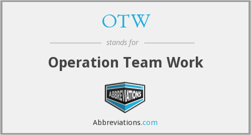 OTW - Operation Team Work