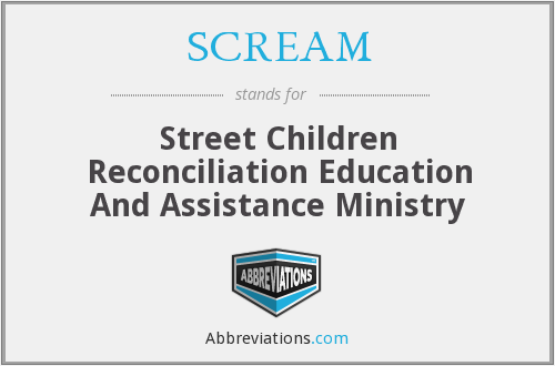 SCREAM - Street Children Reconciliation Education And Assistance Ministry
