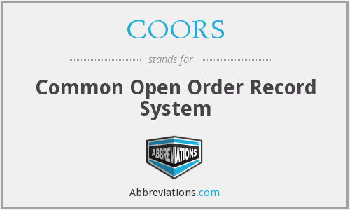 COORS - Common Open Order Record System