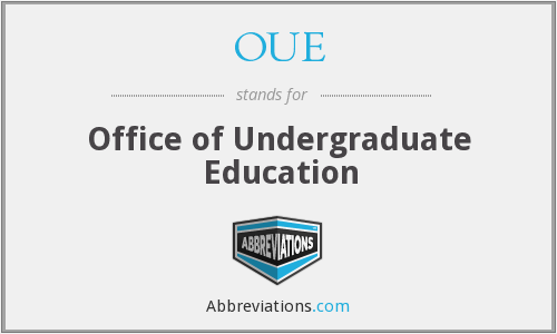 OUE - Office of Undergraduate Education