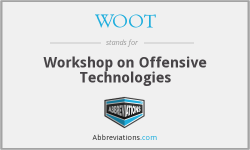 WOOT - Workshop on Offensive Technologies