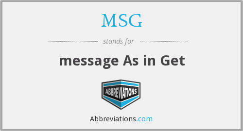 What does MSG stand for?
