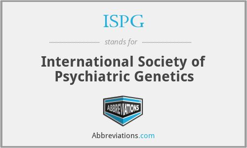 ISPG - International Society of Psychiatric Genetics