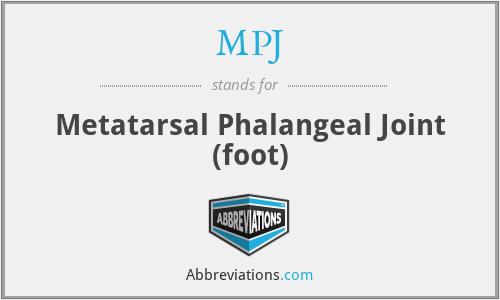 MPJ - Metatarsal Phalangeal Joint (foot)