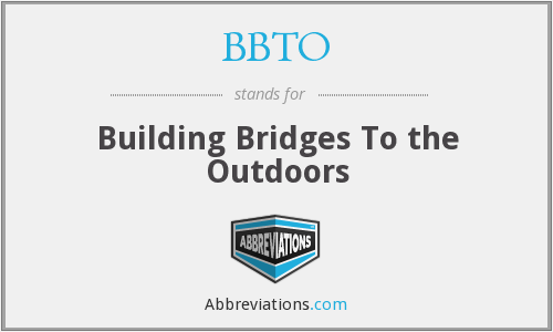 BBTO - Building Bridges To the Outdoors