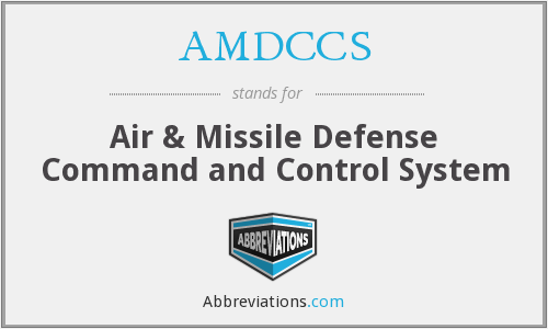 AMDCCS - Air & Missile Defense Command and Control System