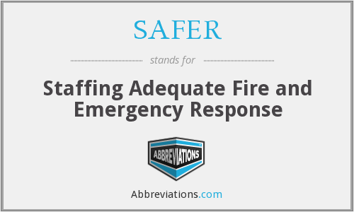 SAFER - Staffing Adequate Fire and Emergency Response