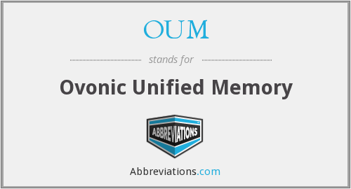 OUM - Ovonic Unified Memory