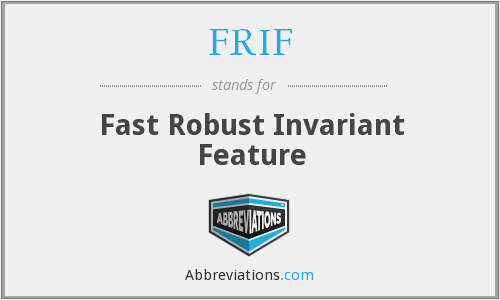 FRIF - Fast Robust Invariant Feature