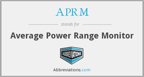 APRM - Average Power Range Monitor