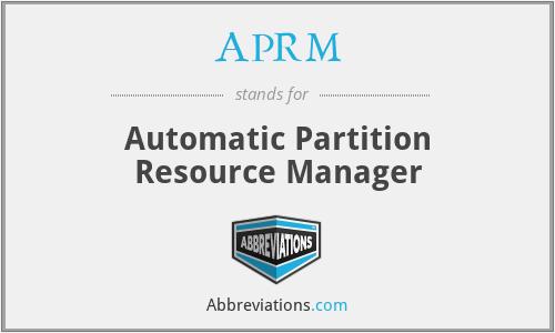 APRM - Automatic Partition Resource Manager