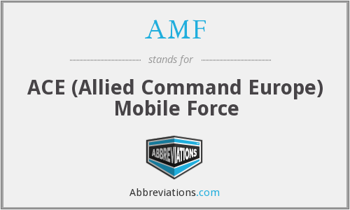 AMF - ACE (Allied Command Europe) Mobile Force
