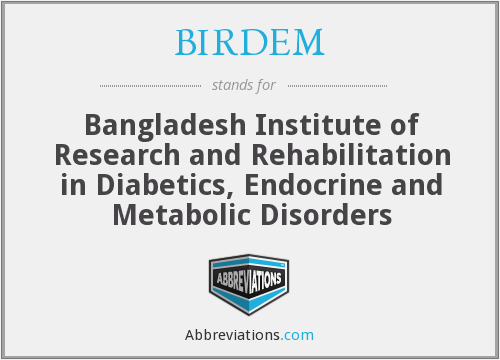 BIRDEM - Bangladesh Institute of Research and Rehabilitation in Diabetics, Endocrine and Metabolic Disorders