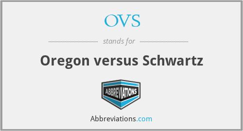 OVS - Oregon versus Schwartz