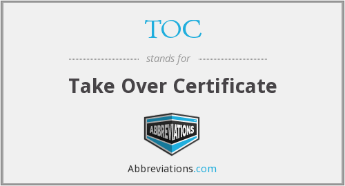 TOC - Take Over Certificate