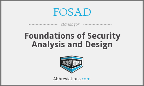 FOSAD - Foundations of Security Analysis and Design