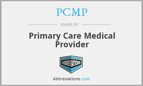 PCMP - Primary Care Medical Provider