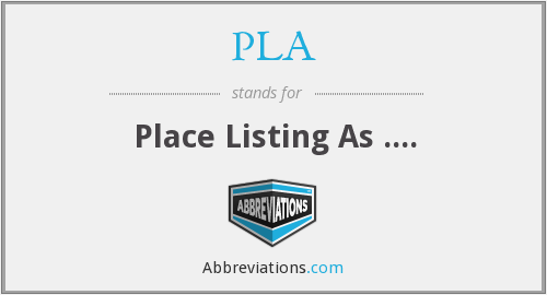 PLA - Place Listing As ....