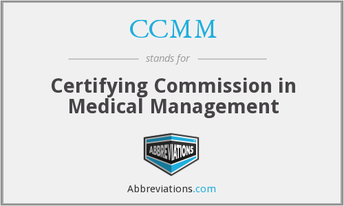 CCMM - Certifying Commission in Medical Management