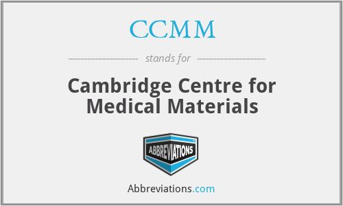 CCMM - Cambridge Centre for Medical Materials