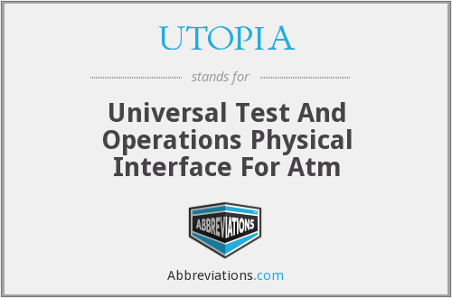 UTOPIA - Universal Test And Operations Physical Interface For Atm