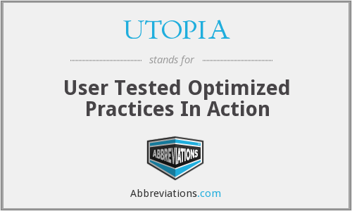 UTOPIA - User Tested Optimized Practices In Action