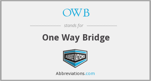 OWB - One Way Bridge