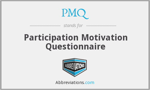 PMQ - Participation Motivation Questionnaire