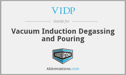 VIDP - Vacuum Induction Degassing and Pouring