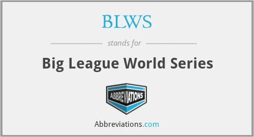 BLWS - Big League World Series