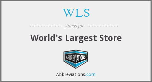 WLS - World's Largest Store