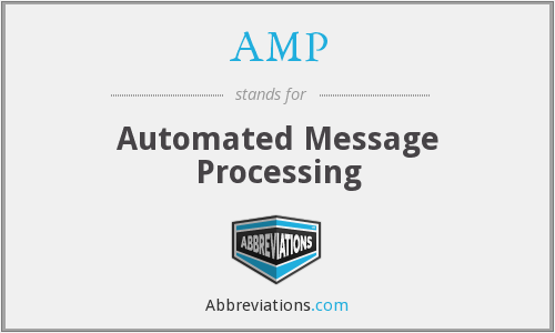 AMP - Automated Message Processing