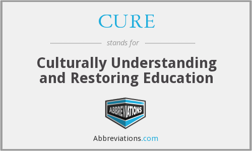 CURE - Culturally Understanding and Restoring Education