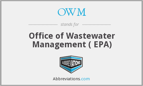 OWM - Office of Wastewater Management ( EPA)