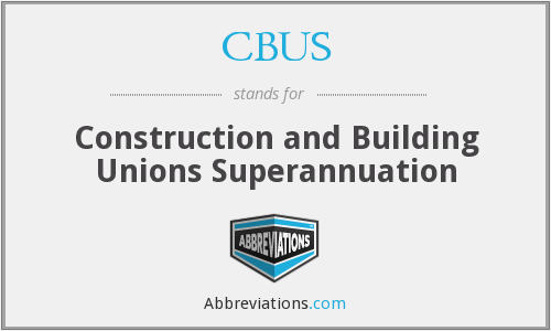 CBUS - Construction and Building Unions Superannuation