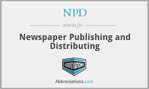 NPD - Newspaper Publishing and Distributing
