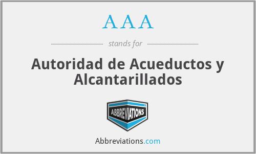 AAA - Autoridad de Acueductos y Alcantarillados