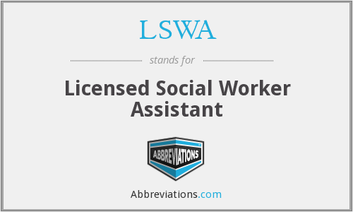 LSWA - Licensed Social Worker Assistant