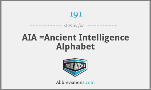 191 - AIA =Ancient Intelligence Alphabet