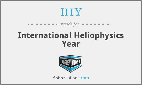 IHY - International Heliophysics Year
