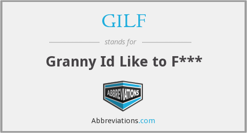 What does GILF stand for?