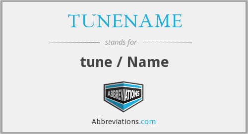 What does TUNENAME stand for?