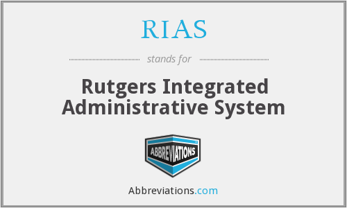 RIAS - Rutgers Integrated Administrative System