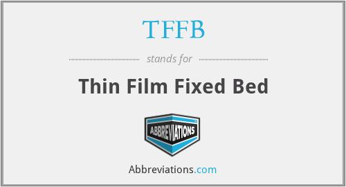 TFFB - Thin Film Fixed Bed