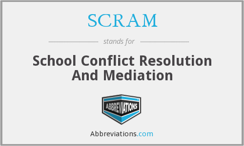 SCRAM - School Conflict Resolution And Mediation