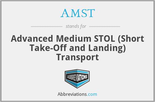 AMST - Advanced Medium STOL (Short Take-Off and Landing) Transport
