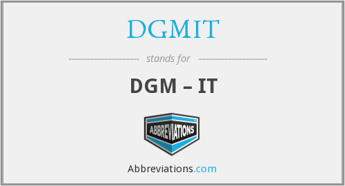 What does DGMIT stand for?